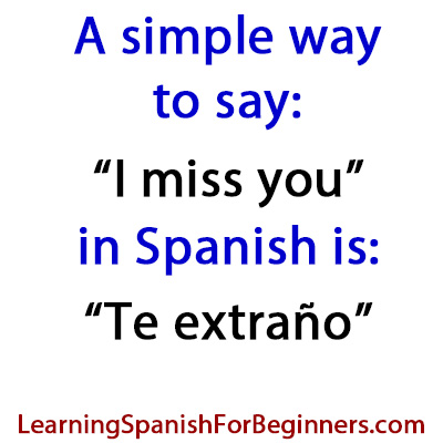 How do you say I miss you in Spanish? (and other useful phrases) – Learning  Spanish for Beginners
