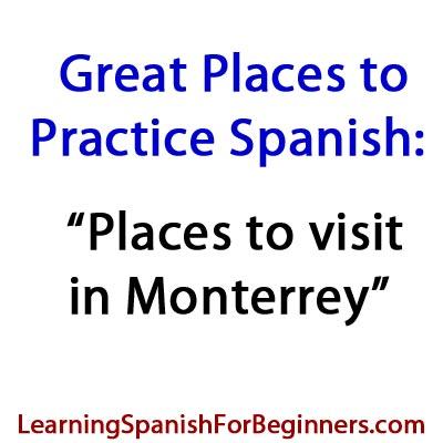 Places-to-Visit-to-Practice-Spanish-in-Monterrey