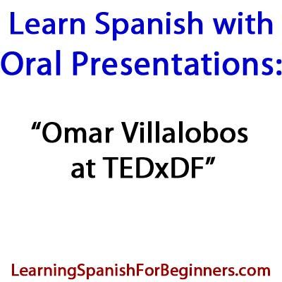 Learn-Spanish-with-Oral-Presentations-Omar-Villalobos-at-TEDxDF