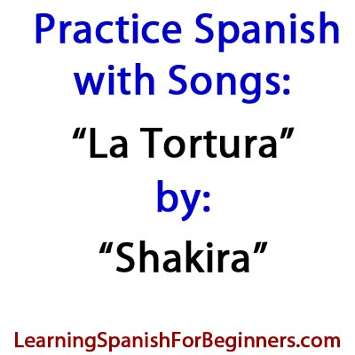 Practice-Spanish-with-Songs-la-tortura-by-Shakira